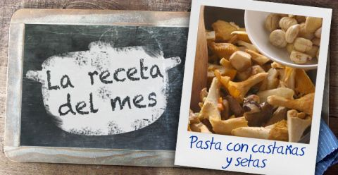 la-receta-del-mes-pasta-con-setas-y-castanas