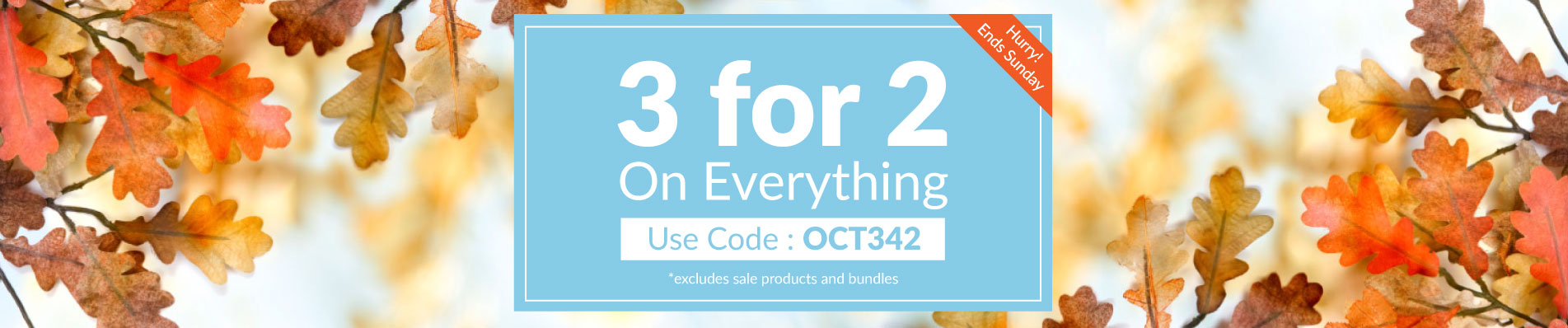 3 for 2 on everything with code OCT342