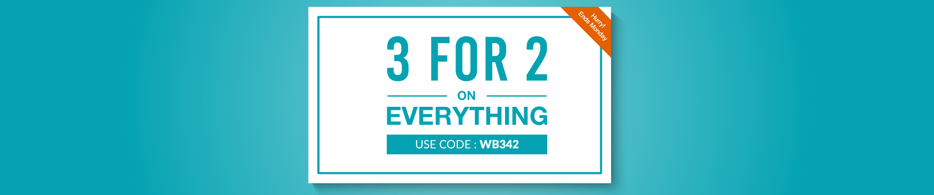 3 for 2 on everything with code WB342